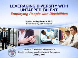 FEB EEO Disability & Inclusion and  Disabilities Awareness/Employment Symposium June 6, 2012