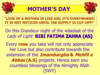 LOVE OF A MOTHER IS LIKE AIR; IT S EVERYWHERE IT IS NOT NOTICED UNTIL THE SUPPLY IS CUT-OFF