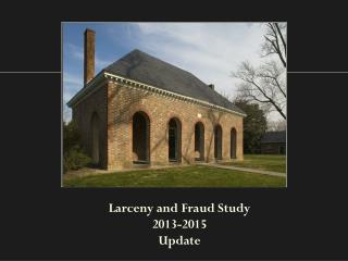 Larceny and Fraud Study  2013-2015  Update