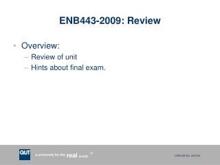 ENB443-2009 : Review