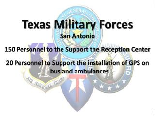 Texas Military  Forces San Antonio  150 Personnel to the Support the Reception Center