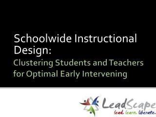 Clustering Students and Teachers for Optimal Early Intervening