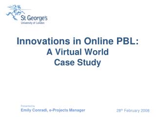 Innovations in Online PBL:  A Virtual World  Case Study