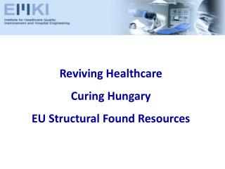 Reviving Healthcare Curing Hungary EU Structural Found Resources