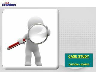 CASE STUDY CUSTOM - ECARDS