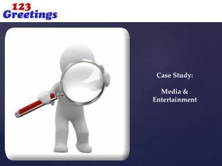 Case Study: Media & Entertainment