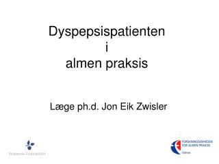 Dyspepsispatienten  i  almen praksis