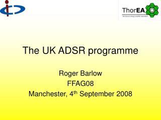 The UK ADSR programme