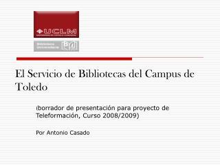 El Servicio de Bibliotecas del Campus de Toledo