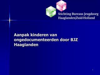 Aanpak kinderen van ongedocumenteerden door BJZ Haaglanden