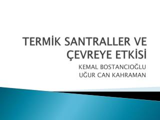 TERM?K SANTRALLER VE �EVREYE ETK?S?