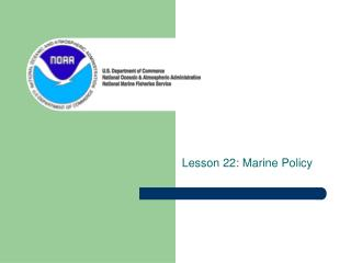 Lesson 22: Marine Policy