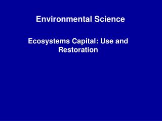 Ecosystems Capital: Use and Restoration