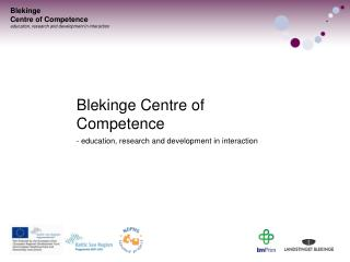Blekinge Centre of Competence - education, research and development in interaction