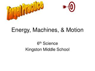 Energy, Machines, & Motion