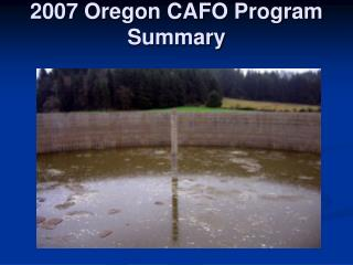 2007 Oregon CAFO Program  Summary