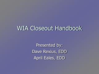 WIA Closeout Handbook