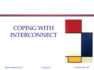 COPING WITH INTERCONNECT