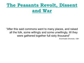 The Peasants Revolt, Dissent and War