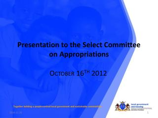 Presentation to the Select Committee on Appropriations
