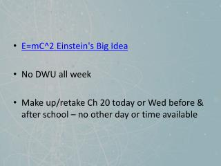 E=mC^2 Einstein's Big Idea No DWU all week