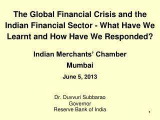 Indian Merchants� Chamber Mumbai June 5, 2013 Dr.  Duvvuri  Subbarao Governor