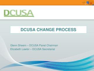 D CUSA CHANGE PROCESS