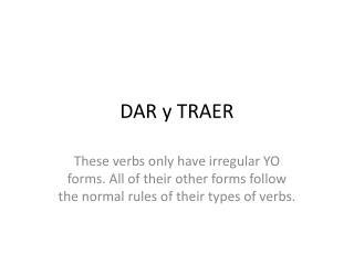 DAR y TRAER
