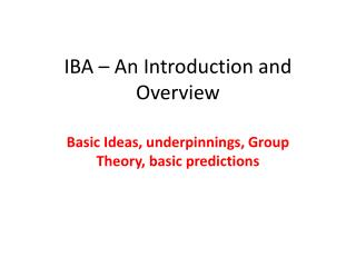 IBA – An Introduction and Overview