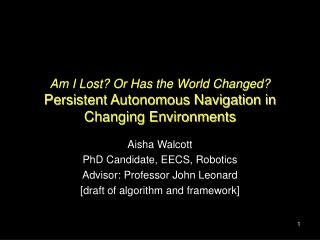Am I Lost? Or Has the World Changed? Persistent Autonomous Navigation in Changing Environments