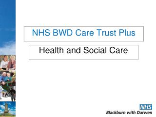 NHS BWD Care Trust Plus