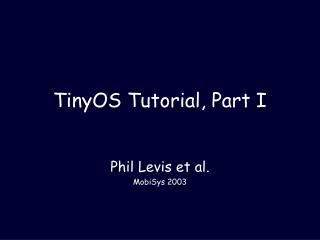 TinyOS Tutorial, Part I