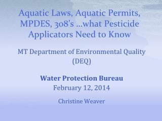 Aquatic Laws, Aquatic Permits, MPDES, 308's  …what Pesticide Applicators Need to Know