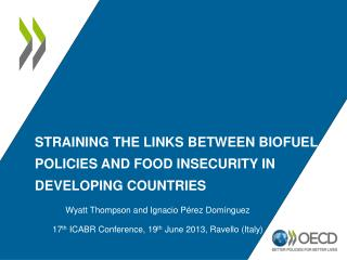 Straining the links between biofuel policies and food insecurity in developing  countries