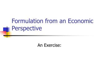 Formulation from an Economic Perspective