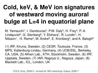 Cold, keV, & MeV ion signatures of westward moving auroral bulge at L=4 in equatorial plane