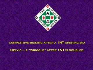 "competitive bidding after a 1NT opening bid Helvic – a ""wriggle"" after 1NT is doubled"
