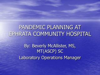 PANDEMIC PLANNING AT EPHRATA COMMUNITY HOSPITAL