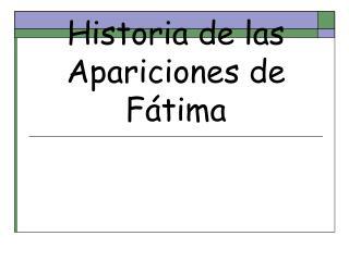 Historia de las Apariciones de F tima
