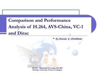 Comparison and Performance Analysis of H.264, AVS-China, VC-1 and Dirac