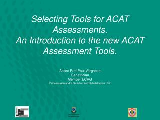 Selecting Tools for ACAT Assessments. An Introduction to the new ACAT Assessment Tools.
