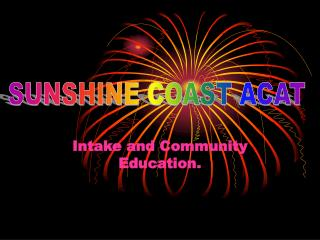 Intake and Community Education.