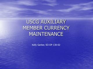 USCG AUXILIARY MEMBER CURRENCY MAINTENANCE