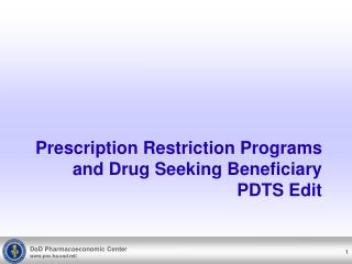 Prescription Restriction Programs  and Drug Seeking Beneficiary PDTS Edit