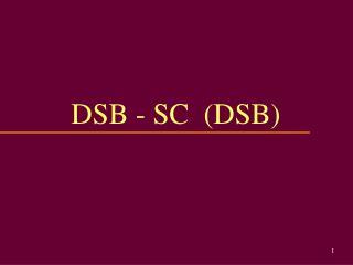 DSB - SC  (DSB)