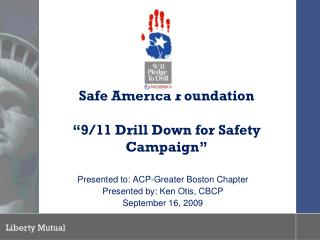 Safe America Foundation �9/11 Drill Down for Safety Campaign�