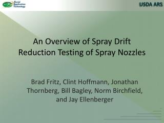 An Overview of Spray Drift Reduction Testing of Spray Nozzles