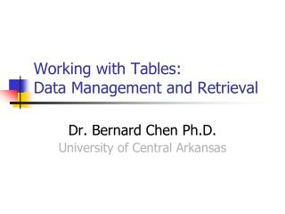 Working with Tables:   Data Management and Retrieval