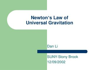 Newton � s Law of  Universal Gravitation