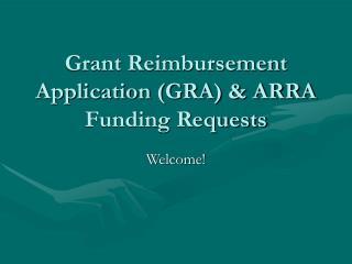Grant Reimbursement Application (GRA) & ARRA Funding Requests